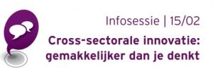 Infosessie   Cross-sectorale innovatie: gemakkelijker dan je denkt
